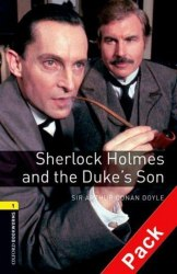 Oxford Bookworms Library 1: Sherlock Holmes & the Duke's Son + Audio CD