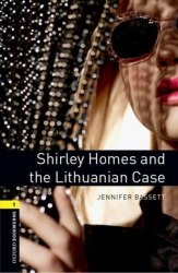 Oxford Bookworms Library 1: Shirley Homes & the Lithuanian Case