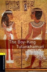 Oxford Bookworms Library 1: The Boy-King Tutankhamun