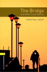 Oxford Bookworms Library 1: The Bridge and Other Love Stories