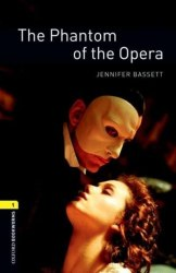 Oxford Bookworms Library 1: The Phantom of the Opera