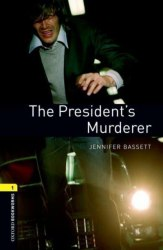 Oxford Bookworms Library 1: The President's Murderer