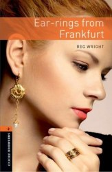 Oxford Bookworms Library 2: Ear-rings from Frankfurt