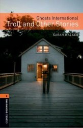 Oxford Bookworms Library 2: Ghosts International: Troll and Other Stories