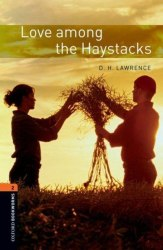Oxford Bookworms Library 2: Love among the Haystacks