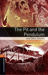 Oxford Bookworms Library 2: The Pit and The Pendulum & Other Stories