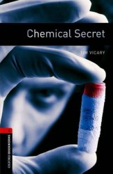 Oxford Bookworms Library 3: Chemical Secret