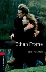 Oxford Bookworms Library 3: Ethan Frome