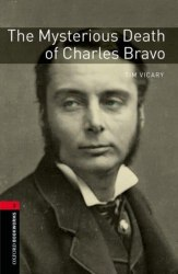 Oxford Bookworms Library 3: The Mysterious Death of Charles Bravo