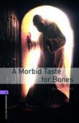 Oxford Bookworms Library 4: A Morbid Taste for Bones