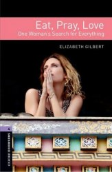 Oxford Bookworms Library 4: Eat, Pray, Love + Audio CD