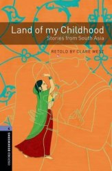 Oxford Bookworms Library 4: Land of my Childhood: Stories from South Asia