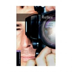 Oxford Bookworms Library 4: Reflex