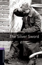 Oxford Bookworms Library 4: The Silver Sword