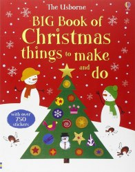 Big Book of Christmas Things to Make and Do Usborne Publishing
