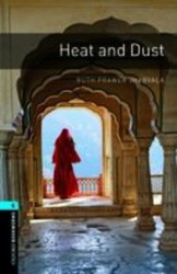 Oxford Bookworms Library 5: Heat and Dust