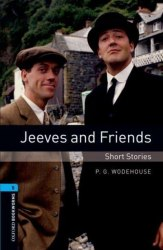 Oxford Bookworms Library 5: Jeeves and Friends. Short Stories