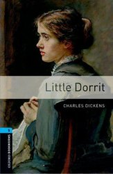 Oxford Bookworms Library 5: Little Dorrit