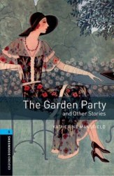 Oxford Bookworms Library 5: The Garden Party & Other Stories