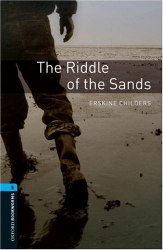 Oxford Bookworms Library 5: The Riddle of the Sands