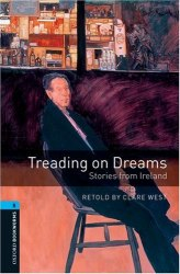 Oxford Bookworms Library 5: Treading on Dreams. Stories from Ireland