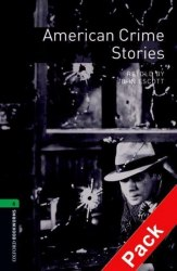 Oxford Bookworms Library 6: American Crime Stories + Audio CD