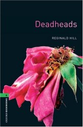 Oxford Bookworms Library 6: Deadheads