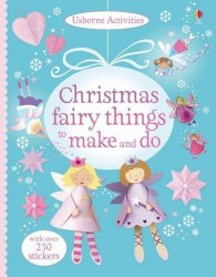 Christmas Fairy Things to Make and Do Usborne Publishing