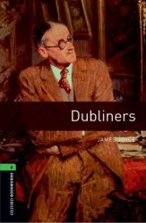 Oxford Bookworms Library 6: Dubliners