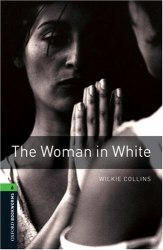 Oxford Bookworms Library 6: The Woman in White