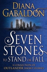 Outlander: Seven Stones to Stand or Fall - Diana Gabaldon