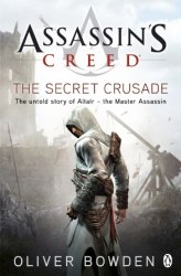 Assassin's Creed: The Secret Crusade (Book 3)