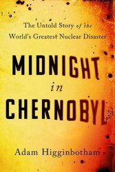 Midnight in Chernobyl - Adam Higginbotham