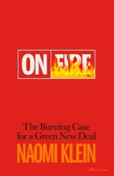 On Fire: The Burning Case for a Green New Deal - Naomi Klein
