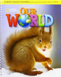 Our World Starter Lesson Planner + Audio CD + Teacher's Resource CD-ROM / Підручник для вчителя