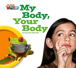 Our World Big Book 1: My Body Your Body / Книга для читання