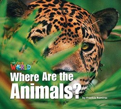 Our World Reader 1: Where are the Animals / Книга для читання