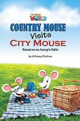 Our World Reader 3: Country Mouse Visits City Mouse / Книга для читання