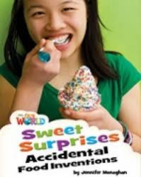 Our World Reader 4: Sweet Surprises: Accidental Food Inventions / Книга для читання
