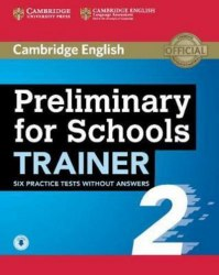Trainer 2: Preliminary for Schools Six Practice Tests without Answers with Audio
