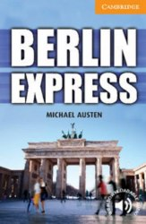 Cambridge English Readers 4: Berlin Express