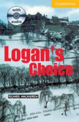 Cambridge English Readers 2: Logan's Choice: Book with Audio CD Pack
