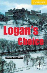 Cambridge English Readers 2: Logan's Choice