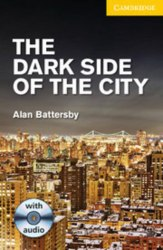 Cambridge English Readers 2: The Dark Side of the City + Audio СD (US)