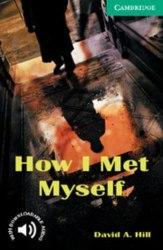 Cambridge English Readers 3: How I Met Myself