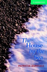 Cambridge English Readers 3: The House by the Sea + CD
