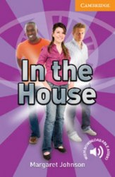 Cambridge English Readers 4: In the House