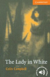 Cambridge English Readers 4: Lady in White