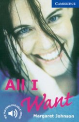 Cambridge English Readers 5: All I Want