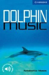 Cambridge English Readers 5: Dolphin Music + Downloadable Audio